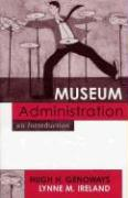 Museum Administration: An Introduction: An Introduction