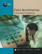 Cost Accounting: A Decision Emphasis