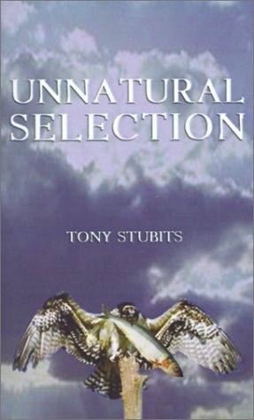 Unnatural Selection - Tony Stubits