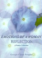 Emotions of a Woman Reflection: A Poetry Collection