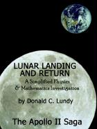 Lunar Landing and Return: A Simplified Physics & Mathematics Investigation-The Apollo II Saga