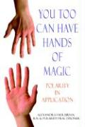 You Too Can Have Hands of Magic: Polarity in Application