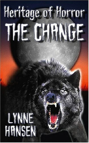 The Change, Book Two in the Heritage of Horror Series - Lynne Hansen
