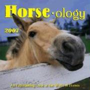 Horseology 2007: An Entertaining Look at the World of Horses