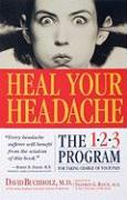 Heal Your Headache: The 1-2-3 Program for Taking Charge of Your Headaches