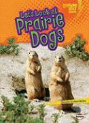 Let's Look at Prairie Dogs (Lightning Bolt Books: Animal Close-Ups)