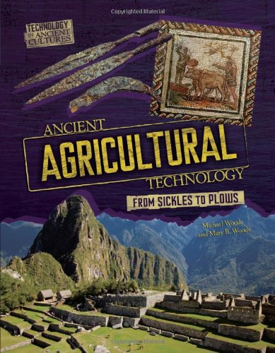Ancient Agricultural Technology(6-12) - Mary B. Woods/Michael Woods