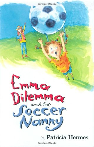 Emma Dilemma and the Soccer Nanny (Emma Dilemma series) - Patricia Hermes