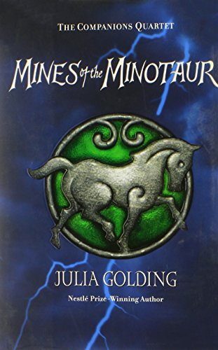 The Mines Of The Minotaur (Companions Quartet) - Julia Golding