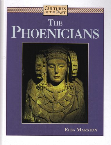The Phoenicians (Cultures of the Past) - Elsa Marston