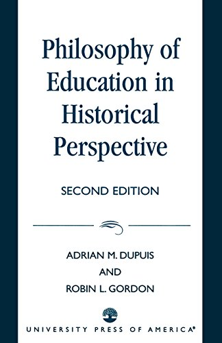 Philosophy of Education in Historical Perspective (Studies in Social, Political, and) - Adrian M. Dupuis