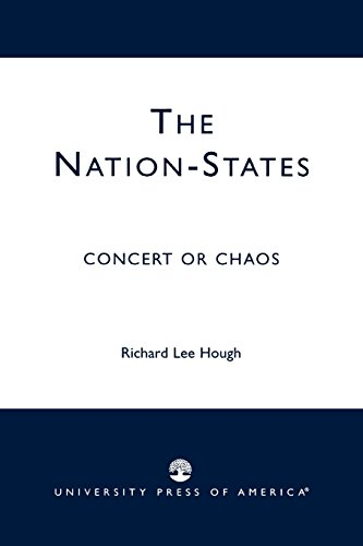 The Nation-States: Concert or Chaos - Richard Lee Hough
