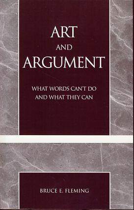 Art and argument. What words can't do and what they can. - Fleming, Bruce E.
