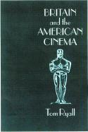 Britain and the American Cinema