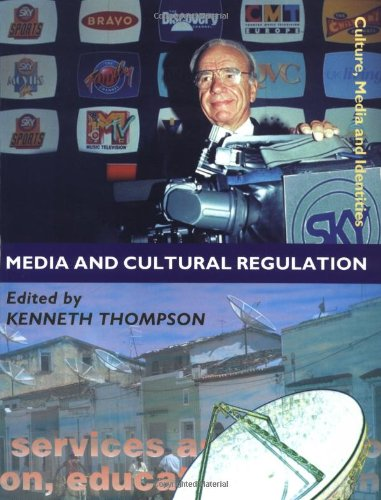 Media and Cultural Regulation (Culture, Media and Identities series) - Kenneth A Thompson