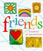 Friends: A Treasury of Quotations