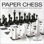 Paper Chess: Create Your Own Chess Set with a Detachable Board and 2 Full Sets of Punch-Out Pieces [With Punch-Out(s)]