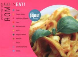 Rome Eat!: Great Meals Wherever You Are