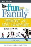 Fun with the Family Vermont and New Hampshire: Hundreds of Ideas for Day Trips with the Kids