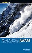 Avalanche Aware, 2nd: The Essential Guide to Avalanche Safety