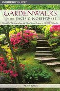 Gardenwalks in the Pacific Northwest: Beautiful Gardens Along the Coast from Oregon to British Columbia