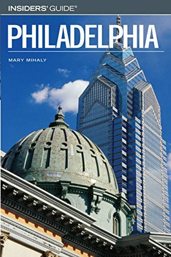 Insiders' Guider to Philadelphia (Insiders' Guide Series) - Mary Mihaly
