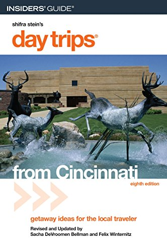 Day Trips® from Cincinnati, 8th: Getaway Ideas for the Local Traveler (Day Trips Series) - Sacha DeVroomen Bellman; Felix Winternitz