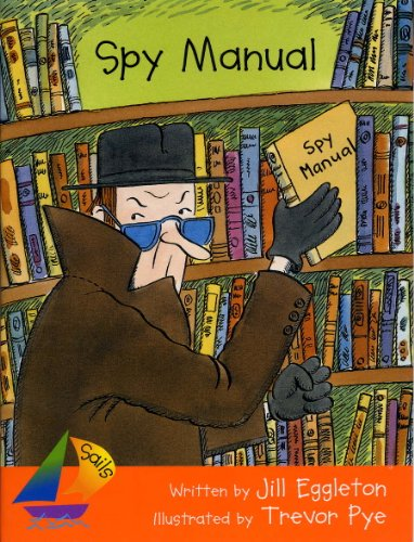Spy Manual Grade 2: Rigby Sails Fluent, Student Reader