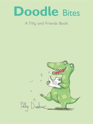 Doodle Bites : A Tilly and Friends Book - Polly Dunbar