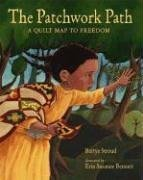 The Patchwork Path: A Quilt Map to Freedom - Bettye Stroud