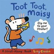 Toot Toot, Maisy [With Clip]