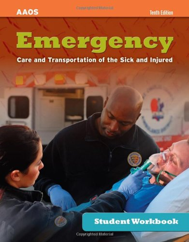 Student Workbook For Emergency Care And Transportation Of The Sick And Injured, Tenth Edition - American Academy of Orthopaedic Surgeons (AAOS),