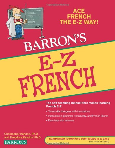 E-Z French (Barron's E-Z Series) - Christopher Kendris Ph.D., Theodore Kendris Ph.D.
