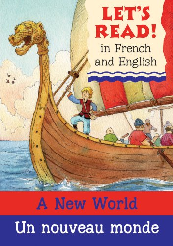 A New World/Un nouveau monde: French/English Edition (Let's Read! Books) (French Edition) - Stephen Rabley