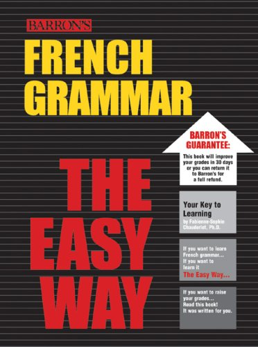 French Grammar the Easy Way (Easy Way Series) - Fabienne-Sophie Chauderlot Ph.D.