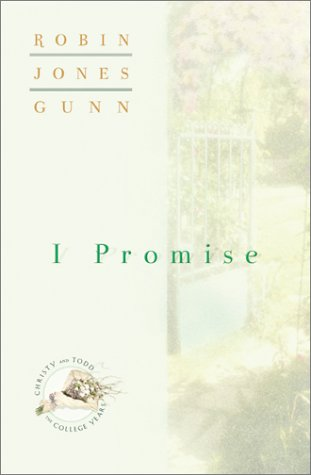I Promise (Christy and Todd: The College Years #3) - Robin Jones Gunn