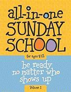 The All-In-One Sunday School Series Vol. 1: Be Ready No Matter Who Shows Up 4-12