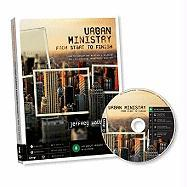Urban Ministry from Start to Finish: How to Develop and Maintain a Balanced and Life-Changing Urban Youth Ministry