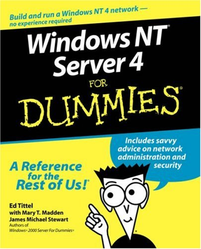 Windows NT Server 4 For Dummies - Ed Tittel; Mary T. Madden; James M. Stewart