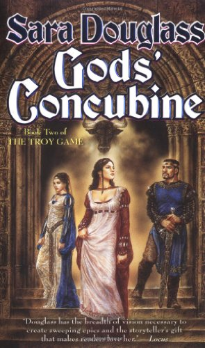 Gods' Concubine: Book Two of The Troy Game - Sara Douglass