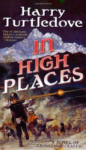 In High Places (Crosstime Traffic) - Harry Turtledove