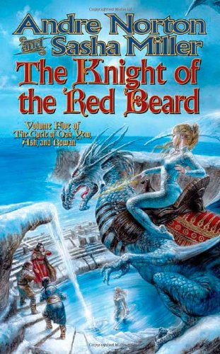 The Knight of the Red Beard (Cycle of Oak, Yew, Ash, and Rowan) - Andre Norton; Sasha Miller
