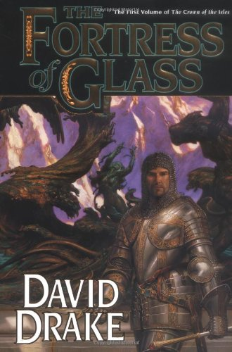 The Fortress of Glass: The First Volume of 'The Crown of the Isles' (Lord of the Isles) - David Drake