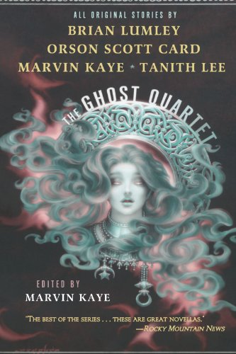 The Ghost Quartet - Marvin Kaye; Tanith Lee; Orson Scott Card; Brian Lumley
