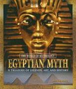 Egyptian Myth: A Treasury of Legends, Art, and History