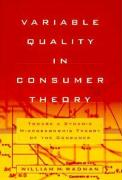 Variable Quality in Consumer Theory: Towards a Dynamic Microeconomic Theory of the Consumer