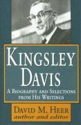 Kingsley Davis: A Biography and Selections from His Writings