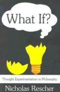 What If?: Thought Experimentation in Philosophy