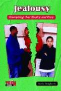 Jealousy: Triumphing Over Rivalry and Envy