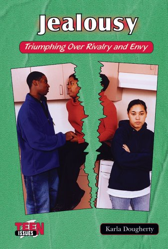 Jealousy: Triumphing over Rivalry and Envy (Teen Issues) - Karla R. Dougherty